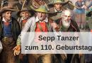 Sepp Tanzer zum 110. Geburtstag