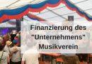 """Finanzierung des """"Unternehmens"""" Musikverein"""