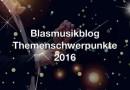 Blasmusikblog Themen für 2016