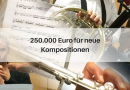 250.000 Euro für neue Kompositionen