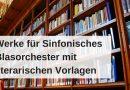 12 Blasorchesterwerke mit literarischen Vorlagen