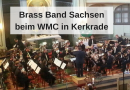Brass Band Sachsen vor Debüt beim World Music Contest in Kerkrade