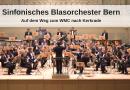 Sinfonisches Blasorchester Bern: Vorfreude auf Kerkrade!