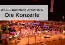 Großartige Konzerte bei der WASBE in Utrecht