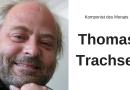 Komponist des Monats: Thomas Trachsel