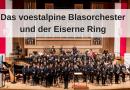 Das voestalpine Blasorchester und der Eiserne Ring
