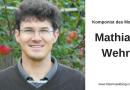 Komponist des Monats: Mathias Wehr