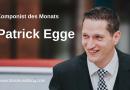 Komponist des Monats: Patrick Egge