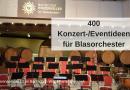 400 Konzert-/Eventideen für Blasorchester