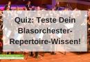 Teste Dein Blasorchester-Repertoire-Wissen! – Quiz Nr. 1