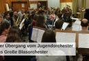 Der Übergang vom Jugendorchester ins Große Blasorchester