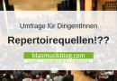 Umfrage für DirigentInnen: Repertoirequellen!??