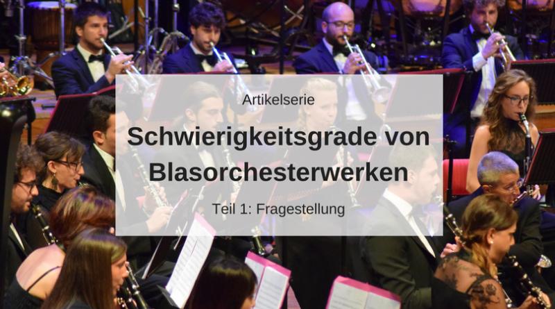 Artikelserie Schwierigkeitsgrade von Blasorchesterwerken Teil 1
