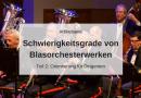 Schwierigkeitsgrad von Blasorchesterwerken – Orientierung für Dirigenten