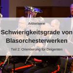 Artikelserie Schwierigkeitsgrade von Blasorchesterwerken Teil 2