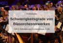 Schwierigkeitsgrad von Blasorchesterwerken – Kriterien aus Komponisten-Sicht