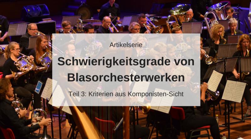 Artikelserie Schwierigkeitsgrad bei Blasorchesterwerken Teil 3