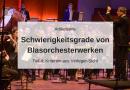 Schwierigkeitsgrade für Blasorchesterwerke – Kriterien aus Verleger-Sicht