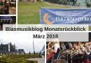 Blasmusikblog Monatsrückblick März 2018