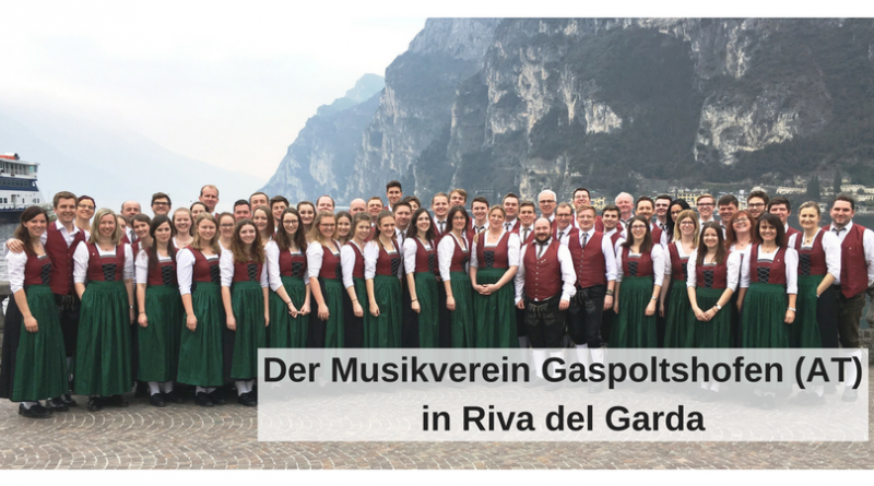 Der Musikverein Gaspoltshofen (AT)in Riva del Garda