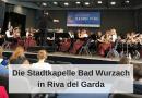 Ein außergewöhnliches Wochenende mit der Stadtkapelle Bad Wurzach in Riva del Garda