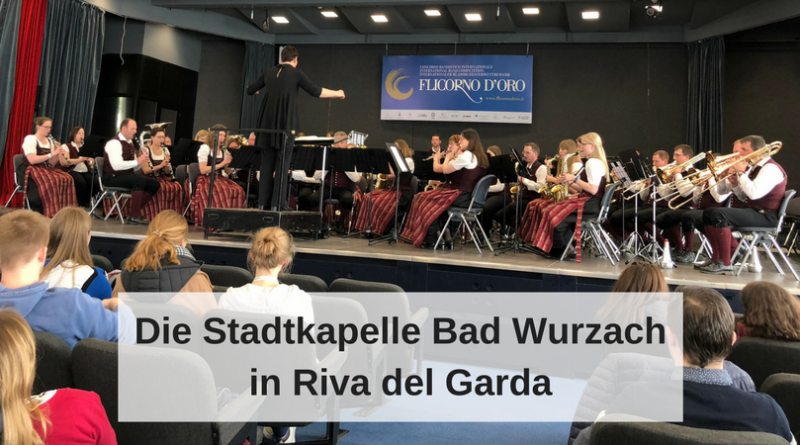 Die Stadtkapelle Bad Wurzach in Riva del Garda
