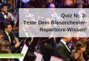 Teste Dein Blasorchester-Repertoire-Wissen: Quiz Nr. 3