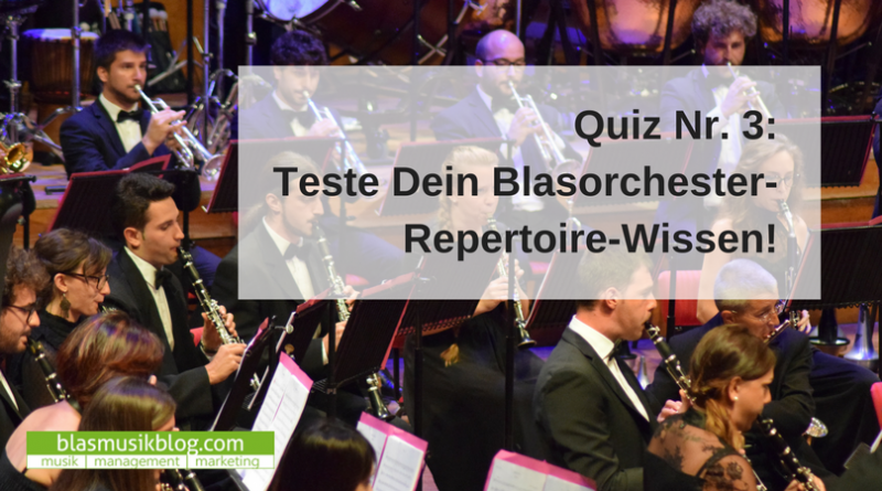Blasorchester Repertoire Quiz Nr. 3