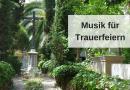 Gedanken zur Musik bei Trauerfeiern