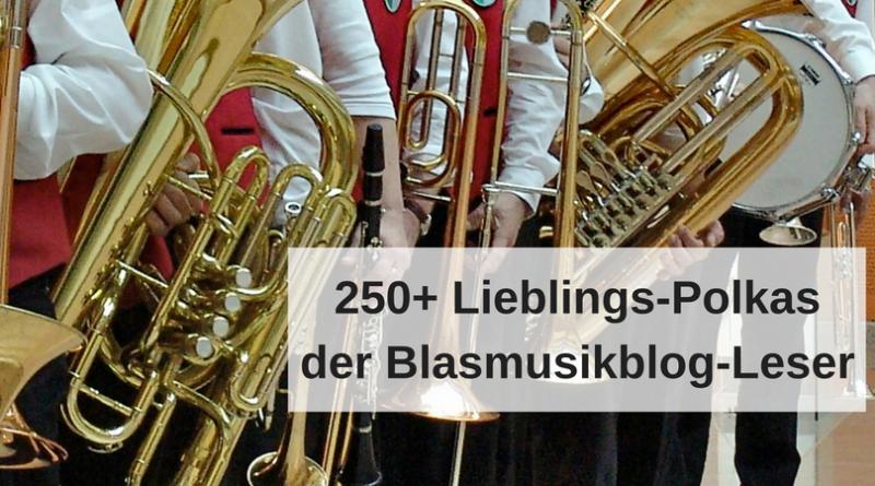 250+ Lieblings-Polkas der Blasmusikblog-Leser