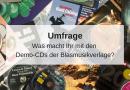 Umfrage: Was macht Ihr mit den Demo-CDs der Verlage?
