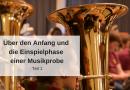 Über den Anfang und die Einspielphase einer Musikprobe – Teil 1