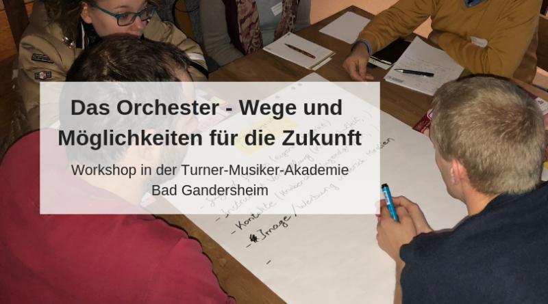 Das Orchester - Wege und Möglichkeiten für die Zukunft