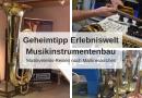"""Geheimtipp für """"Musikvereins-Reisen"""": Erlebniswelt Musikinstrumentenbau"""