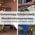 Geheimtipp Erlebniswelt Musikinstrumentenbau