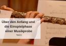 Über den Anfang und die Einspielphase einer Musikprobe – Teil 3