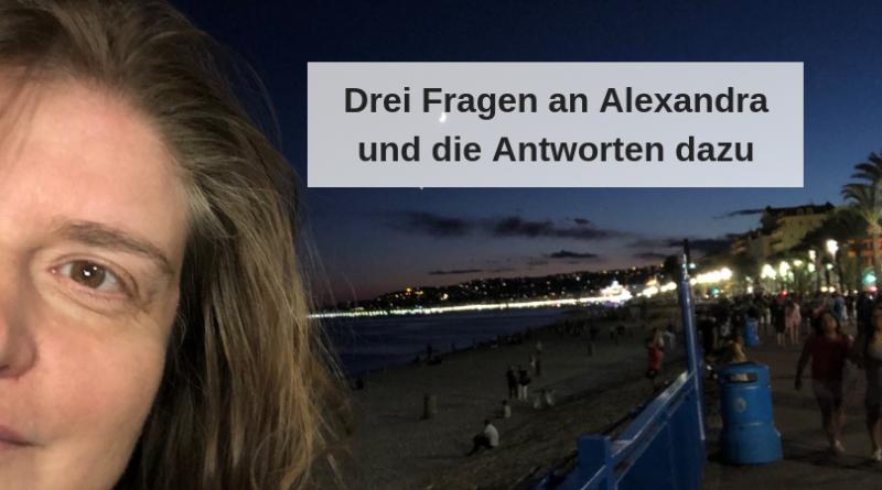 Drei Fragen an Alexandra und die Antworten dazu