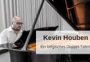 Kevin Houben – Ein belgisches Doppel-Talent
