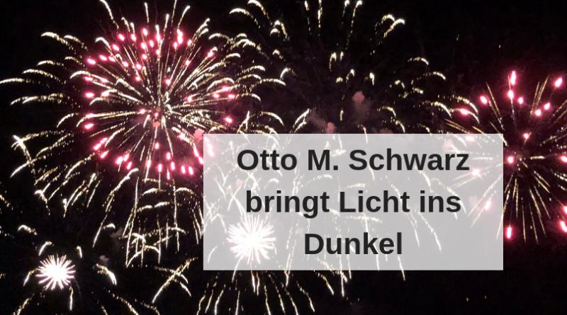 Otto M. Schwarz bringt Licht ins Dunkel