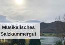 Musikalisches Salzkammergut