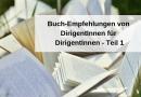 Buch-Empfehlungen von DirigentInnen für DirigentInnen – Teil 1
