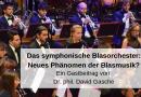 Das symphonische Blasorchester: Neues Phänomen der Blasmusik?