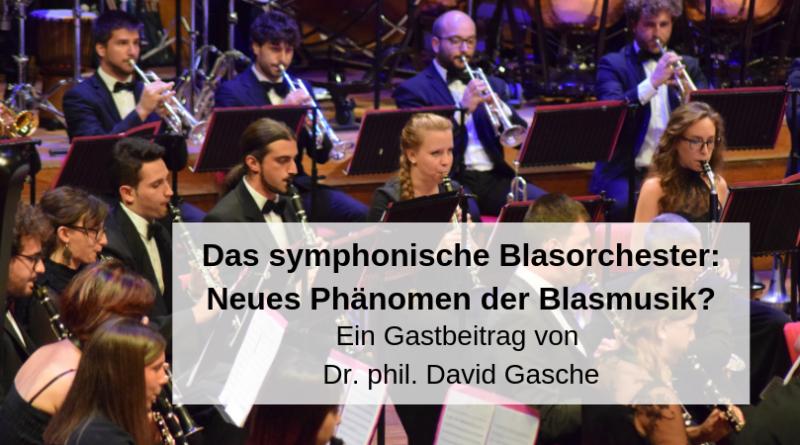Das symphonische Blasorchester_ Neues Phänomen der Blasmusik_