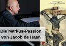 Die Markus-Passion von Jacob de Haan