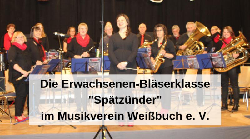 Die Erwachsenen-Bläserklasse _Spätzünder_ im Musikverein Weißbuch e. V.