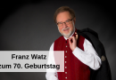 Franz Watz zum 70. Geburtstag