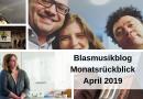 Blasmusikblog Monatsrückblick April 2019