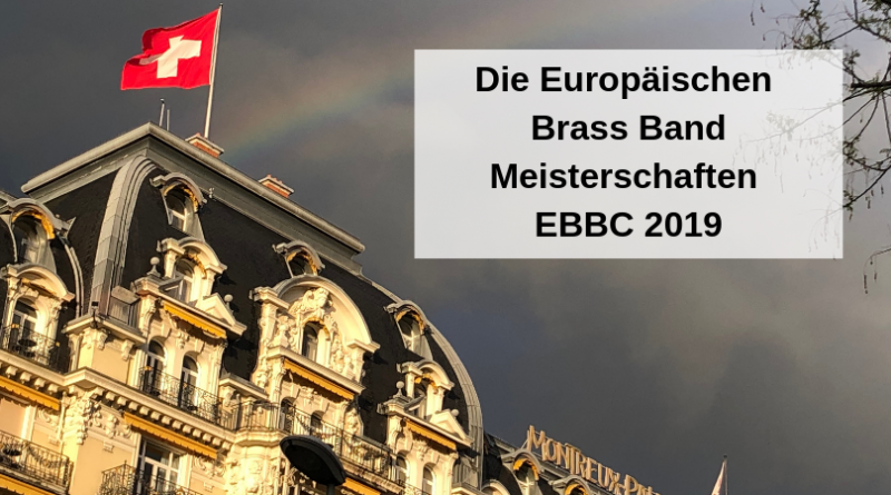 Die Europäischen Brass Band Meisterschaften EBBC 2019