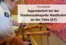 Praxisbeispiel: Jugendarbeit bei der Stadtmusikkapelle Waidhofen an der Ybbs