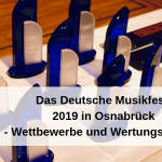 Das Deutsche Musikfest 2019 in Osnabrück Die Wettbewerbe und Wertungsspiele